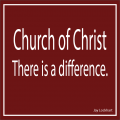 Church of Christ - There is a difference