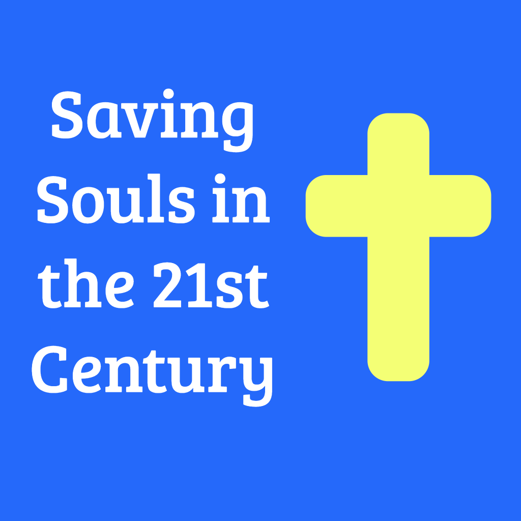 Saving Souls in the 21st Century